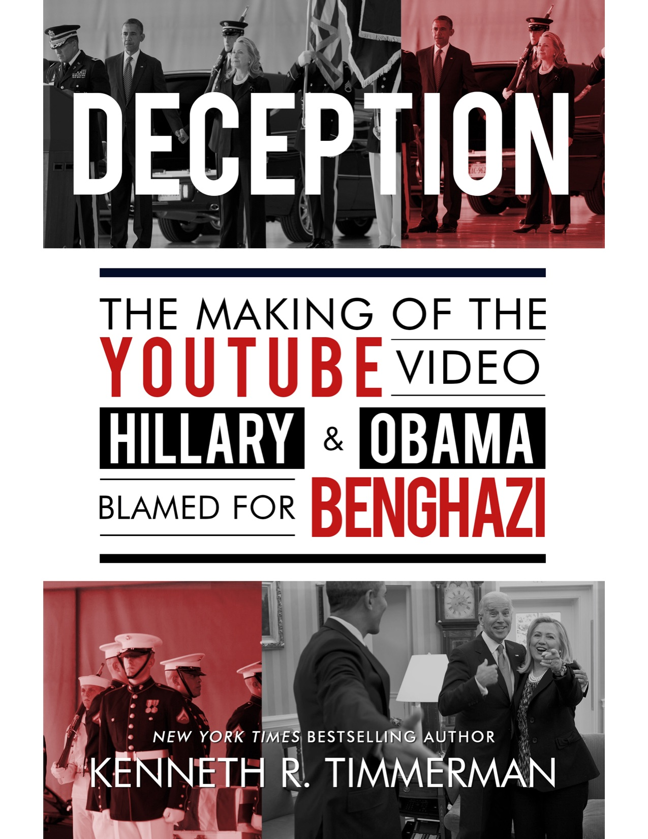 Deception: The Making of                                         the YouTube Video Hillary &                                         Obama Blamed for Benghazi