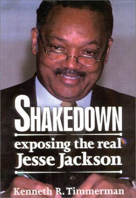Shakedown! Exposing the Real Jesse Jackson, by Kenneth R. Timmerman